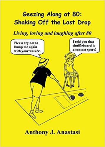 GEEZING ALONG AT 80: SHAKING OFF THE LAST DROP