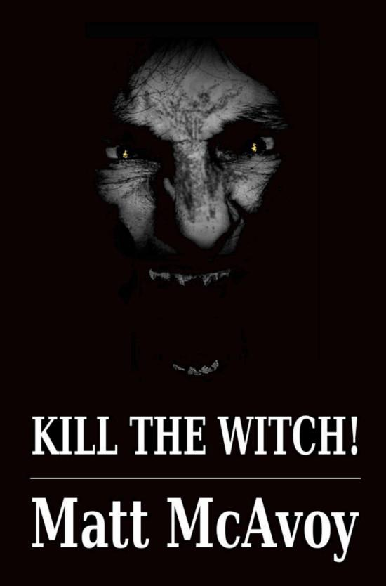 KILL THE WITCH!